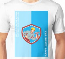 Labor Day Greeting Card Builder Carpenter Shouting Shield Unisex T-Shirt