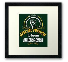 IT TAKES A SPECIAL PERSON TO BE AN ATHLETICS COACH Framed Print