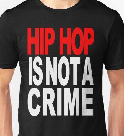 HIP HOP IS NOT A CRIME! T-Shirt