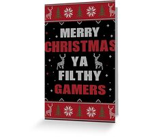Merry Christmas Ya Filthy Gamers Ugly Christmas Costume. Greeting Card