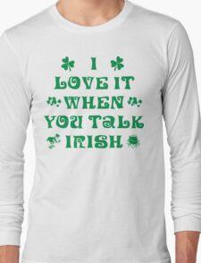 Talk Irish To Me Long Sleeve T-Shirt