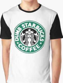 Dumb Starbucks Coffee Graphic T-Shirt