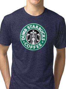 Dumb Starbucks Coffee Tri-blend T-Shirt