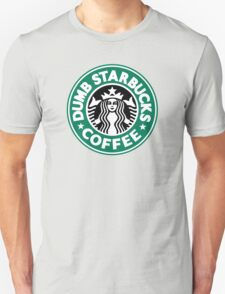 Dumb Starbucks Coffee T-Shirt