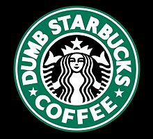 Dumb Starbucks Coffee by ridiculouis