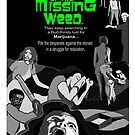 NIGHT OF THE MISSING WEED by mouseman