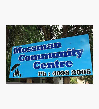 MCC - Mossman Community Centre Photographic Print