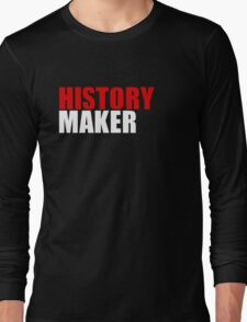 History Maker Long Sleeve T-Shirt
