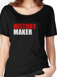 History Maker Women's Relaxed Fit T-Shirt