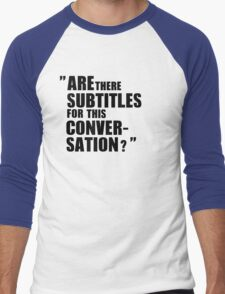 """""""Are there subtitles..."""" Men's Baseball ¾ T-Shirt"""