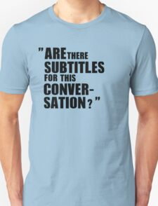 """""""Are there subtitles..."""" T-Shirt"""