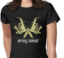 Tattooing's in my bones Womens Fitted T-Shirt