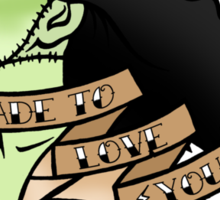 Made to love you Sticker