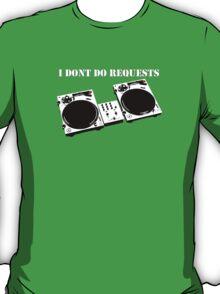 No Requests 2 T-Shirt