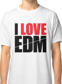 I Love EDM (Electronic Dance Music)  [black] Classic T-Shirt