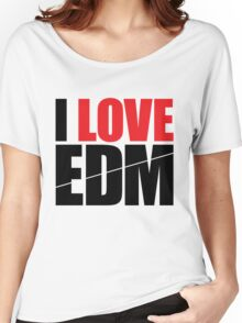 I Love EDM (Electronic Dance Music)  [black] Women's Relaxed Fit T-Shirt