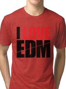 I Love EDM (Electronic Dance Music)  [black] Tri-blend T-Shirt
