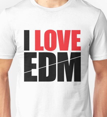 I Love EDM (Electronic Dance Music)  [black] Unisex T-Shirt