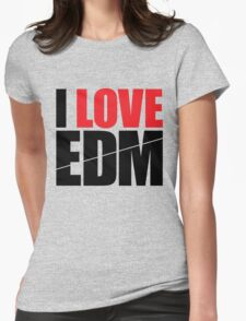 I Love EDM (Electronic Dance Music)  [black] Womens Fitted T-Shirt