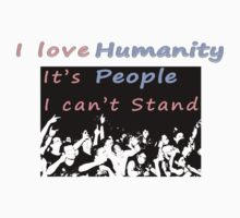 I love humanity. It's people I can't stand  Kids Tee