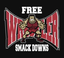 Wrestler Free Smack Downs by SportsT-Shirts