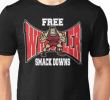 Wrestler Free Smack Downs Unisex T-Shirt