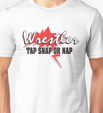 Wrestler Tap Snap Nap Unisex T-Shirt