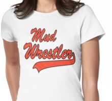 Mud Wrestler Womens Fitted T-Shirt