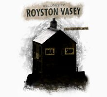 Welcome to Royston Vasey Unisex T-Shirt