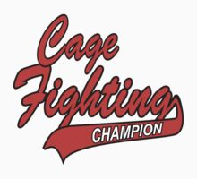 Cage Fighting Champion by SportsT-Shirts