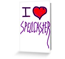 i love spell caster witch of halloween   Greeting Card