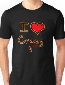 i love crazy tee  Unisex T-Shirt