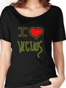 i love vicious tee  Women's Relaxed Fit T-Shirt