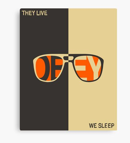 THEY LIVE, WE SLEEP Canvas Print