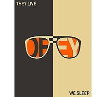 THEY LIVE, WE SLEEP Photographic Print
