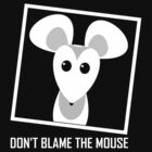 DON'T BLAME THE MOUSE by Jean Gregory  Evans