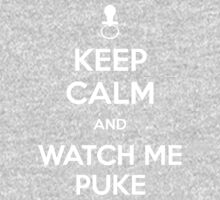 Keep calm and watch me puke One Piece - Short Sleeve