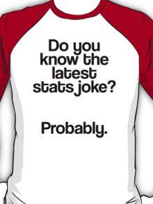 Stats joke? - Probably T-Shirt