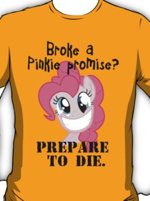 Never brake a pinkie promise... T-Shirt