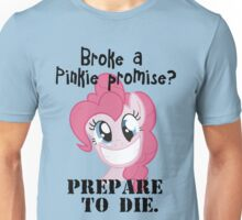 Never brake a pinkie promise... Unisex T-Shirt