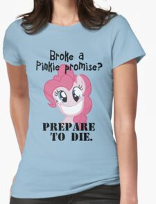 Never brake a pinkie promise... Womens Fitted T-Shirt