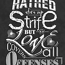 Hatred Stirs Up Strife But Love Covers All Offenses by ea-photos