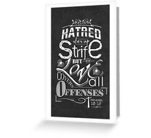 Hatred Stirs Up Strife But Love Covers All Offenses Greeting Card