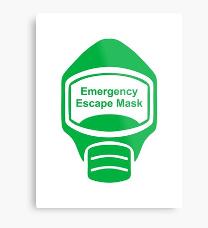 Emergency Escape Mask (or Smoke Hood, or Gas Mask) Sign Metal Print