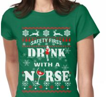 Safety First Drink With Nurse Womens Fitted T-Shirt
