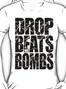 Drop Beats Not Bombs (Black) T-Shirt