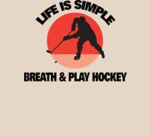 "Hockey ""Life Is Simple - Breath And Play Hockey"" Unisex T-Shirt"