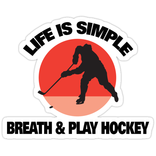 "Hockey ""Life Is Simple - Breath And Play Hockey"" by SportsT-Shirts"