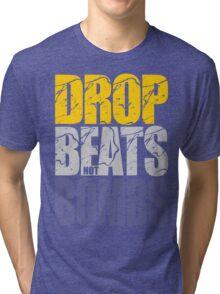 Drop Beats Not Bombs (Special Edition) Tri-blend T-Shirt
