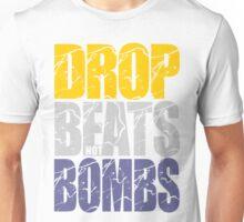 Drop Beats Not Bombs (Special Edition) Unisex T-Shirt